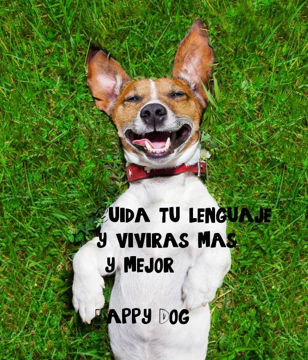 cuida-tu-lenguaje-y-viviras-mas-y-mejor-happy-dog