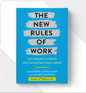 the new rules of work by Kathryn Minshew and Alexandra Cavoulacos,