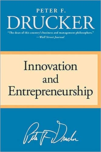 Innovation and Entrepreneurship by Peter F. Ducker